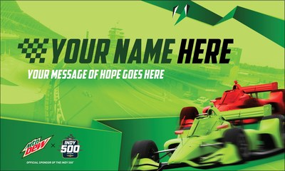 """MTN DEW® Celebrates the Return of the Indianapolis 500 with """"Project Green Means Go."""" Indiana residents and Indy 500 fans invited to submit messages of hope and perseverance for massive, fan-inspired 500 green flag installation during race weekend."""