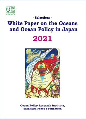 """""""Selections: White Paper on the Oceans and Ocean Policy in Japan 2021"""""""