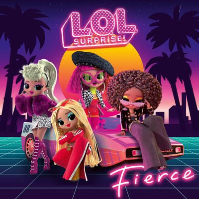 L.O.L. SURPRISE!™ - New Album FIERCE Available Now